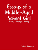 Essays of a Middle-Aged School Girl