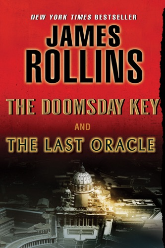 James Rollins - The Last Oracle and The Doomsday Key