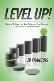 Level Up! - JD Francois