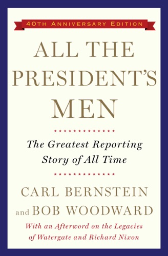 Bob Woodward & Carl Bernstein - All the President's Men