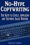 No-Hype Copywriting The Keys To Lively Appealing And Truthful Sales Writing