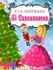 El Cascanueces y el rey de los ratones - E.T.A. Hoffmann & Estela Raileanu