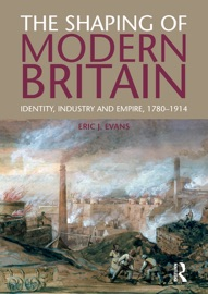 The Shaping of Modern Britain - Eric Evans