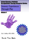 Sensory Experiences Through Play School Based  Pediatric Occupational Therapy Resource Series 4