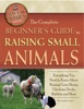 The Complete Beginner's Guide To Raising Small Animal