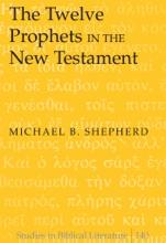 The Twelve Prophets In The New Testament