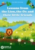 Lessons from the Lion, the Ox and their little friends