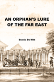 An Orphan's Lure of the Far East