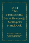 The Professional Bar  Beverage Managers Handbook