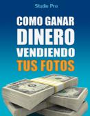 Cómo Vender Tus Fotos y Ganar Dinero en Internet