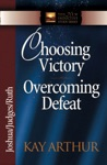 Choosing Victory Overcoming Defeat