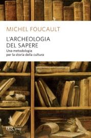 L Archeologia Del Sapere