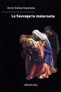 La Sauvagerie maternelle La couverture du livre martien