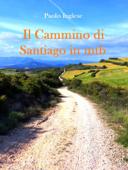 Il Cammino di Santiago in mtb guida per bici italiana italiano