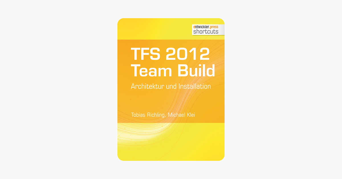 TFS 2012 Team Build - Architektur und Installation (shortcuts 69) (German Edition)