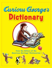 Curious George's Dictionary - Editors of the American Heritage Dictionaries