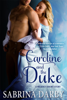 Sabrina Darby - Caroline and the Duke  arte