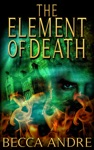 The Element Of Death The Final Formula Series Book 15