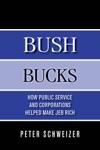Bush Bucks How Public Service And Corporations Helped Make Jeb Rich
