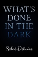 What's Done in the Dark: Season 1