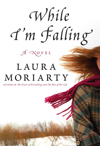 While I'm Falling - Laura Moriarty book cover