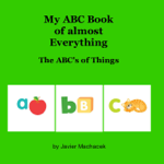 My ABC Book of almost Everything