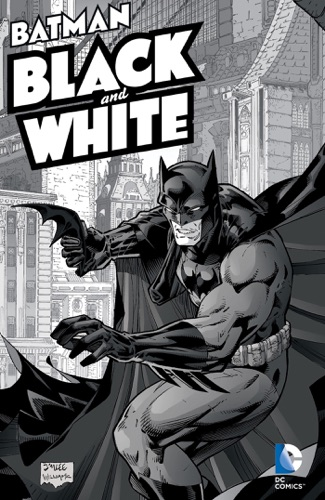 Neil Gaiman, Bruce Timm, Brian Bolland, Joe Kubert, Frank Miller, Jim Lee & Scott Williams - Batman: Black and White, Vol. 1