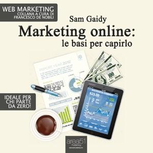 Marketing online: le basi per capirlo Book Cover