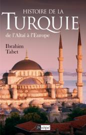 Histoire de la Turquie, de l'Altaï à l'Europe