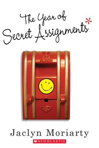 Jaclyn Moriarty - The Year of Secret Assignments