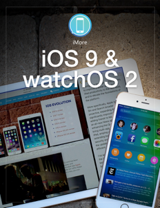 iMore's iOS 9 and watchOS 2 Review ebook