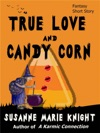 True Love And Candy Corn Short Story