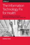 The Information Technology Fix For Health