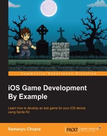 iOS Game Development By Example - Samanyu Chopra