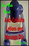 How To Make Natural Anti-Cellulite Lotions And Massage Oils
