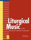 Liturgical Music For The Revised Common Lectionary Year B