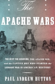 The Apache Wars - Paul Andrew Hutton by  Paul Andrew Hutton PDF Download