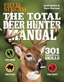 Field & Stream: The Total Deer Hunter Manual