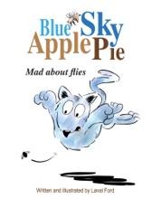 Blue Sky Apple Pie : Mad About Flies