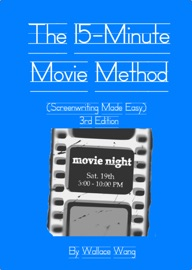The 15-Minute Movie Method - Wallace Wang