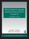 What English Language Teachers Need To Know Volume II