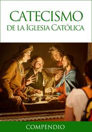 Compendio del Catecismo de la Iglesia Católica book