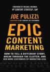 Epic Content Marketing How To Tell A Different Story Break Through The Clutter And Win More Customers By Marketing Less