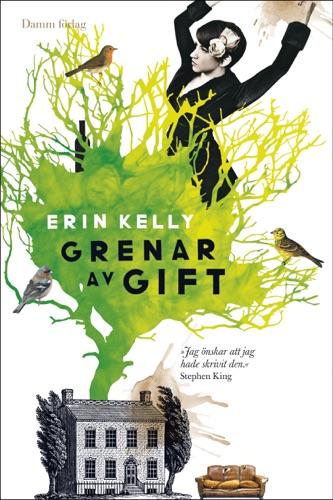 Erin Kelly - Grenar av gift