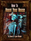 How To Haunt Your House Book Three