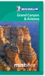 Grand Canyon And Arizona MustSees Michelin Guide 2013
