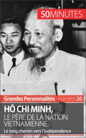 Hô Chi Minh, le père de la nation vietnamienne