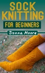 Sock Knitting For Beginners