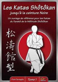 Les Katas Shôtôkan jusqu'à la ceinture Noire / Tome 1