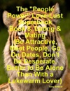 The People Power Love-Lust Superbook Book 8 Dating  Mating Be Attractive Meet People Go On Dates Dont Be Desperate Better To Be Alone Than With A Lukewarm Lover
